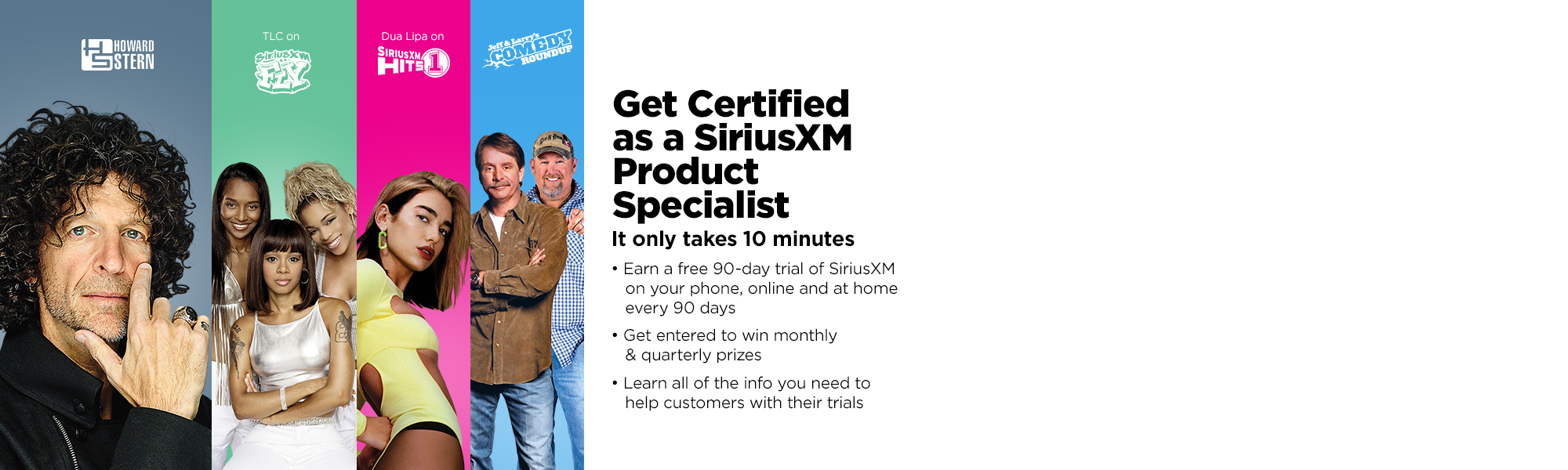 Take SiriusXM e-Learning course to get certified as a SiriusXM Product Specialist, earn a free 90-day trial subscription